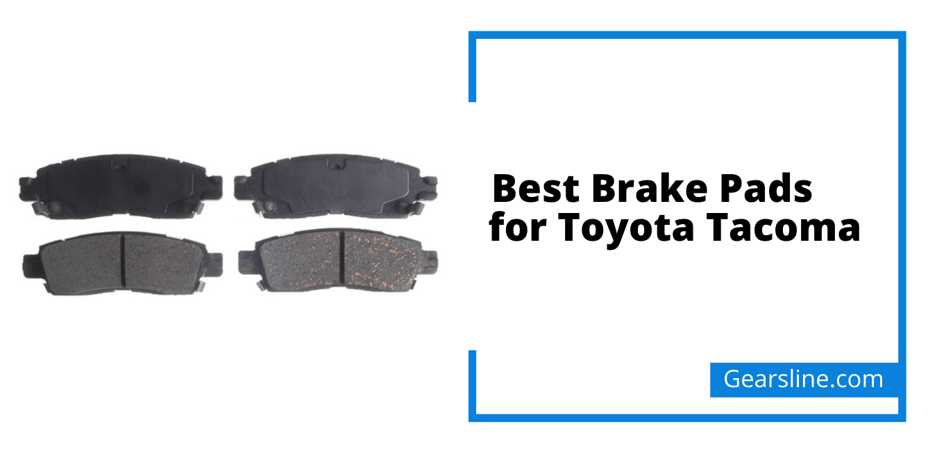 Best Brake Pads for Toyota Tacoma
