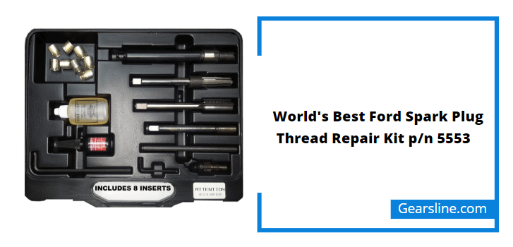 World's Best Ford Spark Plug Thread Repair Kit p/n 5553