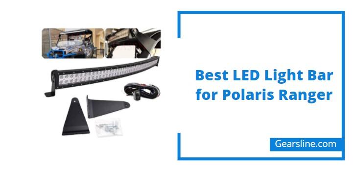 Best LED Light Bar for Polaris Ranger