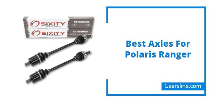 Best Axles For Polaris Ranger
